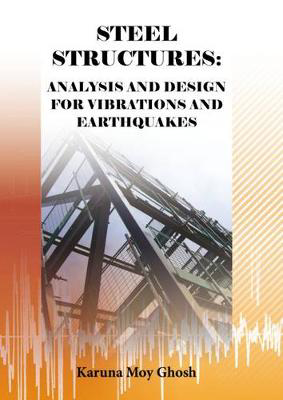 Picture of Steel Structures: Analysis and Design for Vibrations and Earthquakes