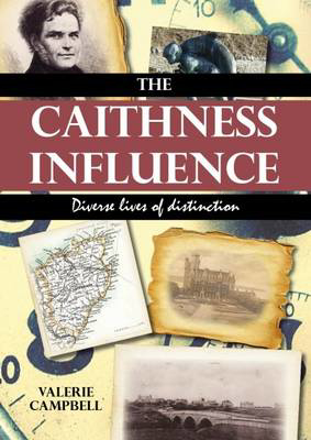 Picture of The Caithness Influence: Diverse Lives of Distinction