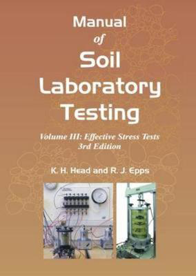 Picture of Manual of Soil Laboratory Testing: III: Effective Stress Tests