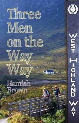 Picture of Three Men on the Way Way: A Story of Walking the West Highland Way