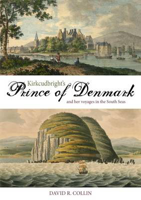 Picture of Kirkcudbright's Prince of Denmark: And Her Voyages in the South Seas