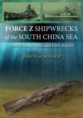 Picture of Force Z Shipwrecks of the South China Sea: HMS Prince of Wales and HMS Repulse