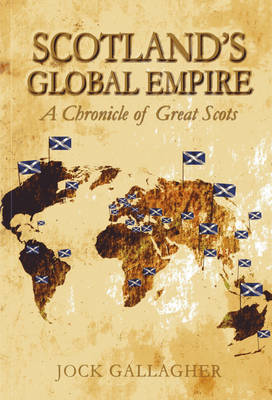 Picture of Scotland's Global Empire: A Chronicle of Great Scots