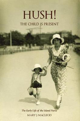 Picture of 'Hush! The Child is Present': The autobiography of a child. 1932-1953.