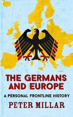 Picture of The Germans and Europe: A Personal Frontline History
