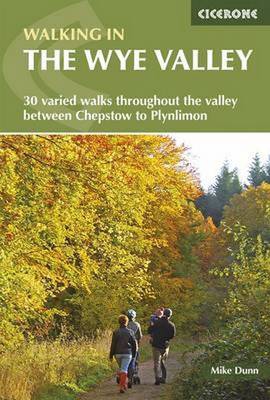 Picture of Walking in the Wye Valley: 30 varied walks throughout the valley between Chepstow and Plynlimon