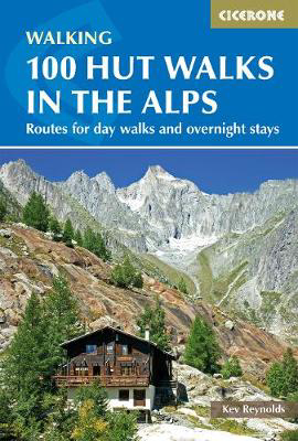 Picture of 100 Hut Walks in the Alps: Routes for day walks and overnight stays in France, Switzerland, Italy, Austria and Slovenia