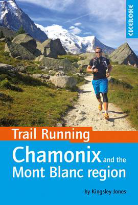 Picture of Trail Running - Chamonix and the Mont Blanc region: 40 routes in the Chamonix Valley, Italy and Switzerland