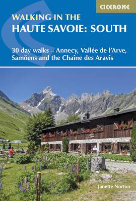 Picture of Walking in the Haute Savoie: South: 30 day walks - Annecy, Vallee de l'Arve, Samoens and the Chaine des Aravis