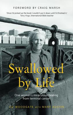 Picture of Swallowed by Life: One Woman's Miraculous Healing from Terminal Cancer