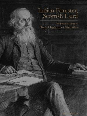 Picture of Indian Forester, Scottish Laird: The Botanical Lives of Hugh Cleghorn of Stravithie