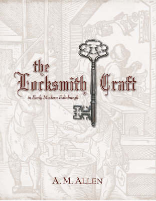 Picture of The Locksmith Craft in Early Modern Edinburgh
