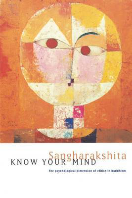 Picture of Know Your Mind: Psychological Dimension of Ethics in Buddhism