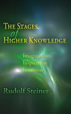 Picture of The Stages of Higher Knowledge: Imagination, Inspiration, Intuition