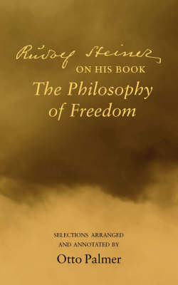 """Picture of Rudlof Steiner on His Book the """"Philosophy of Freedom"""": Selections Arranged and Annotated"""