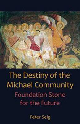 Picture of Destiny of the Michael Community: Foundation Stone for the Future