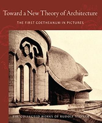 Picture of Toward a New Theory of Architecture: The First Goetheanum in Pictures