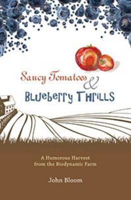 Picture of Saucy Tomatoes & Blueberry Thrills: A Humorous Harvest from the Biodynamic Farm