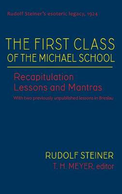 Picture of The First Class of the Michael School: Recapitulation Lessons and Mantras (Cw 270)