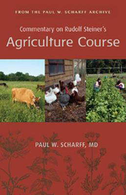 Picture of Commentary on Rudolf Steiner's Agriculture Course: From the Paul W. Scharff Archive