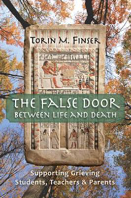Picture of The False Door Between Life and Death: Supporting Grieving Students, Teachers, and Parents