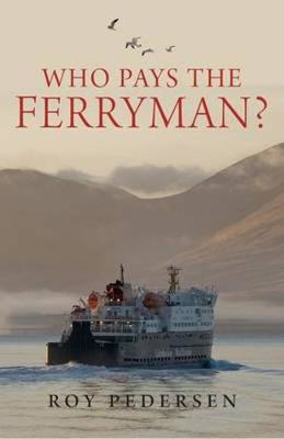 Picture of Who Pays the Ferryman?: The Great Scottish Ferries Swindle