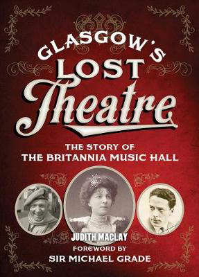 Picture of Glasgow's Lost Theatre: The Story of the Britannia Music Hall