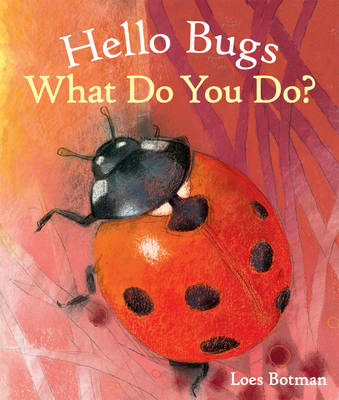 Picture of Hello Bugs, What Do You Do?