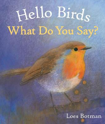 Picture of Hello Birds, What Do You Say?