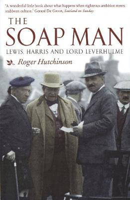Picture of The Soap Man: Lewis, Harris and Lord Leverhulme