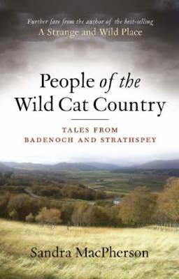 Picture of People of the Wild Cat Country: Tales from Badenoch and Strathspey