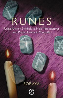 Picture of Runes: Using Ancient Symbols, Names and Numerology to Help You Interpret and Predict Events in Your Life
