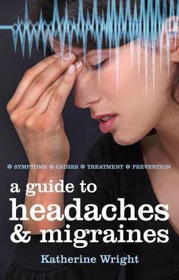 Picture of A Guide to Headaches and Migraines: Symptoms, Causes, Treatments