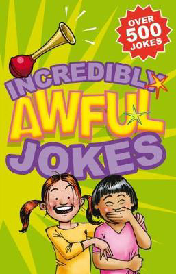 Picture of Incredibly Awful Jokes: Over 500 Jokes