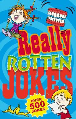 Picture of Really Rotten Jokes: Over 500 Jokes