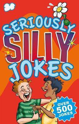 Picture of Seriously Silly Jokes: Over 500 Jokes