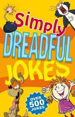 Picture of Simply Dreadful Jokes: Over 500 Jokes