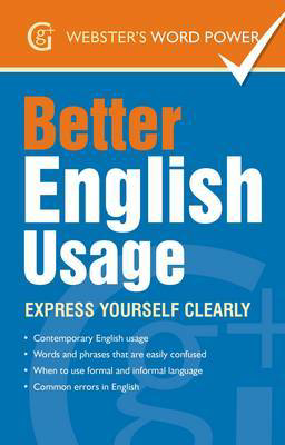 Picture of Better English Usage: Express Yourself Clearly