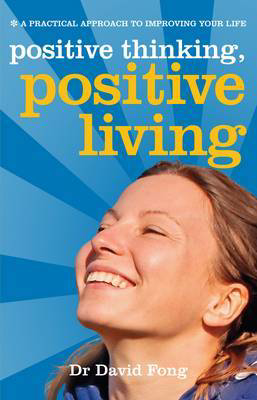 Picture of Positive Living, Positive Thinking: A Practical Guide to Improving Your Life