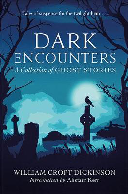 Picture of Dark Encounters: A Collection of Ghost Stories