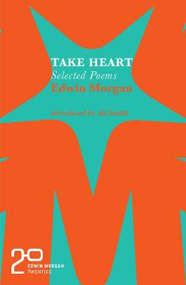 Picture of The Edwin Morgan Twenties: Take Heart