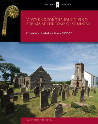 Picture of Clothing for the Soul Divine: Excavations at Whithorn Priory