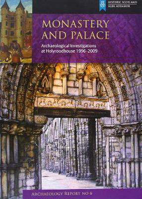 Picture of Monastery and Palace: Archaeological Investigations at Holyrood House
