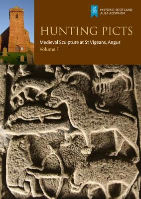 Picture of Hunting Picts: Medieval Sculpture at St Vigeans, Angus