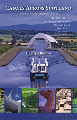 Picture of Canals Across Scotland: Walking, Cycling, Boating, Visiting