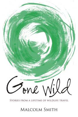 Picture of Gone Wild: Stories from a Lifetime of Wildlife Travel
