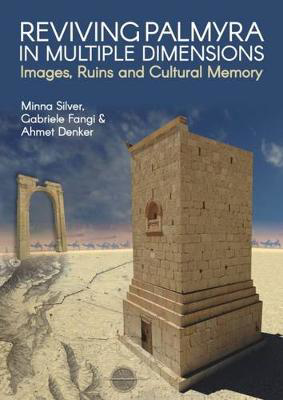 Picture of Reviving Palmyra in Multiple Dimensions: Images, Ruins and Cultural Memory