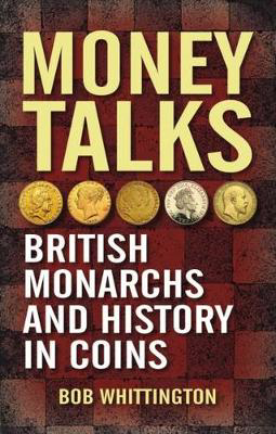 Picture of Money Talks: British Monarchs and History in Coins