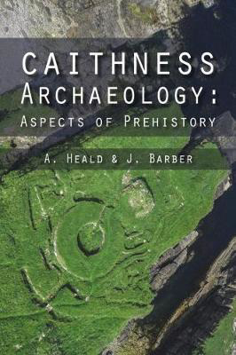 Picture of Caithness Archaeology: Aspects of Prehistory