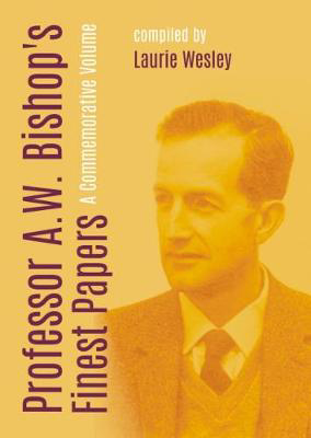 Picture of Professor A. W. Bishop's Finest Papers: A Commemorative Volume